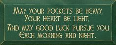 May Your Pockets Be Heavy, Your Heart Be Light, and May Good Luck Pursue You Each Morning and Night. via Habitually Chic®: Emerald Isle
