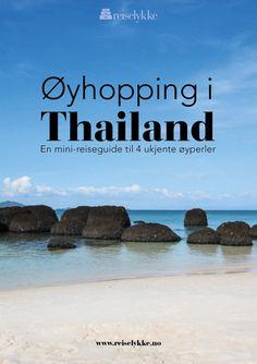 Øyhopping i Thailand. En mini-reiseguide til 4 ukjente øyperler ved Koh Chang