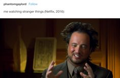 "Finally, this accurate reaction. | 15 Tumblr Posts About ""Stranger Things"" That'll Make You LOL"