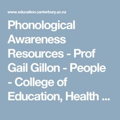 Phonological Awareness Resources - Prof Gail Gillon - People - College of Education, Health and Human Development - University of Canterbury - New Zealand