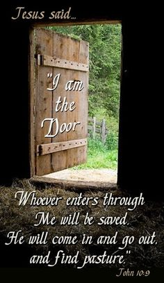 """JOHN Jesus said, """"I am THE Door"""" not """"a"""" door -- but the ONLY door to Heaven. There is no other way to eternal life in heaven. (as Bible says, every knee shall bow- to the name Jesus).""""I am THE way"""" (to heaven) -Jesus Scripture Verses, Bible Scriptures, Salvation Scriptures, Faith Bible, Jesus Quotes, Bible Quotes, Devotional Quotes, I Am The Door, Biblia Online"""