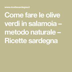 Come fare le olive verdi in salamoia – metodo naturale – Ricette sardegna