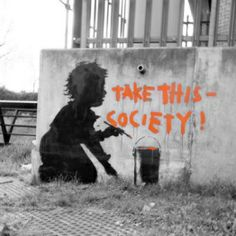 'Take this Society' by Banksy