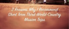Short term mission is a topic up in the air as much as gender, expression of worship or even leadership for many Christians due to a number of reasons. Some su