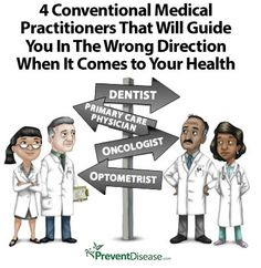 4 Conventional Medical Practitioners That Will Guide You In The Wrong Direction When It Comes to Your Health