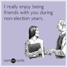 funny E cards - friendship during election years