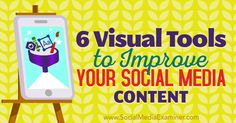 Want to improve your social media images? Discover six tools for creating unique, professional-looking visuals for social media.