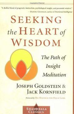 Seeking the Heart of Wisdom: The Path of Insight Meditation (Shambhala Classics) by Joseph Goldstein,http://www.amazon.com/dp/157062805X/ref=cm_sw_r_pi_dp_3WLqtb09373AN42A