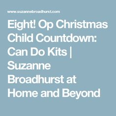 Eight! Op Christmas Child Countdown: Can Do Kits | Suzanne Broadhurst at Home and Beyond