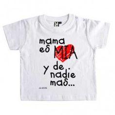 """Camiseta  """"Mamá es mía y de nadie más"""""""