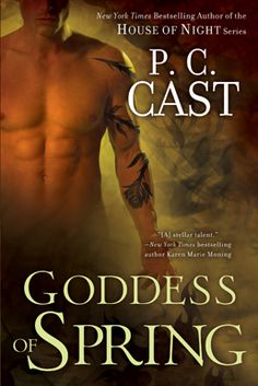 Goddess of Spring - by P.C. Cast  another really great book