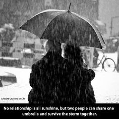 No relationship is all sunshine, but two people can share one umbrella and survive the storm...