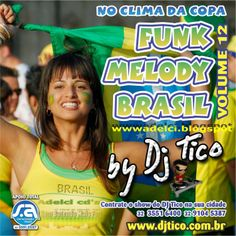 http://wwwadelci.blogspot.com.br/: DJ Tico - Funk Melody Brasil - Vol. 12