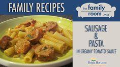 Family #Recipes: Sausage and Pasta in Creamy Tomato Sauce {via @Bright Horizons}