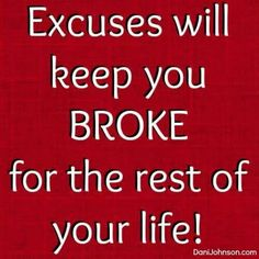 Winning is a Choice! Winners always Find the Way to Win! Excuses will Keep You Broke!