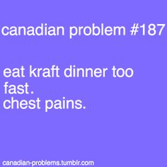 So glad that somebody else has this problem. But why is this specifically a Canadian problem?<<Cuz Kraft is Canadian. Canadian Memes, Canadian Things, I Am Canadian, Canadian Girls, Canadian Humour, Canada Jokes, Canada Funny, Canada Eh, Meanwhile In Canada