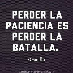 Perder la paciencia es perder la batalla. Frases para el éxito y la motivación. Inspiración. Citas.
