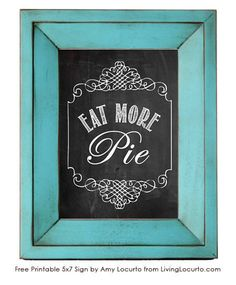 Eat More Pie! Free Printable Chalkboard Wall Art by Amy Locurto at LivingLocurto.com