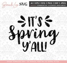 It's Spring Y'all SVG, Spring SVG, Summer svg, DxF, EpS, Quote SVG, Cut File, Cricut, Silhouette Instant download, Iron Transfer