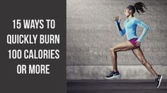15 Ways to Quickly Burn 100 Calories or More