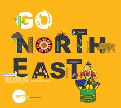 Go north east! #travel #holidays #summer #places #northeast #Assam #Nagaland #Sikkim #Manipur #graphicdesign #Seriff