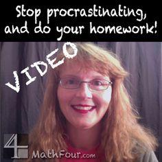 Stop procrastinating and do your homework! www.MathFour.com