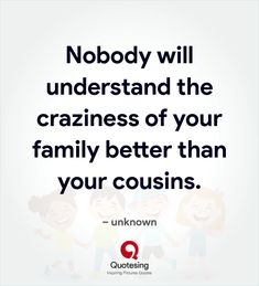 Discover the best hand picked collection of funny cousin quotes. I smile because you're my family. Girl Cousin Quotes, Funny Cousin Quotes, Cousins Funny, Funny Quotes, Quotes About Cousins, Funny Family Quotes, Cousin Birthday Quotes, Missing Family Quotes, Servant Leadership