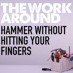 How to Hammer Without Hitting Your Fingers