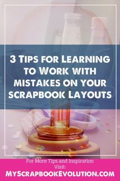 Mistakes on scrapbook layouts happen but you don't have to trash the page. You can learn to work with it and make that mistake a positive accident.