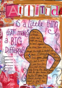 "Art  - Words  - Inspiration  - ""Attitude is a little thing that makes a big difference.""  ---Winston Churchill"