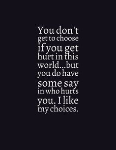 """""""You don't get to choose if you get hurt in this world...but you do have some say in who hurts you. I like my choices.""""   Get this quote from John Green's The Fault in Our Stars as a high-quality digital print. Available at #Etsy for immediate download in PDF format. #tfios"""