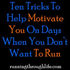 Mama Said There'd Be Days Like This – Motivation On Days When You Don't Want To Run