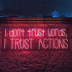 I don't trust words, I trust actions Neon Aesthetic, Bad Girl Aesthetic, Aesthetic Collage, Quote Aesthetic, Neon Wallpaper, Wallpaper Quotes, True Quotes, Words Quotes, Sayings