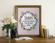 Instant 'Sisters are different flowers from by mylovenotedesigns