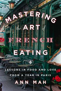 'Mastering The Art of French Eating: Lessons in Food and Love from a Year in Paris' by Ann Mah