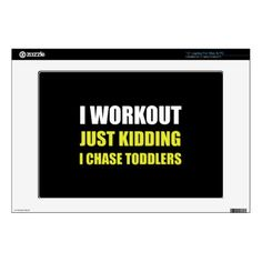 """#Work Out Just Kidding Chase Toddlers 13"""" Laptop Skins - #giftideas for #kids #babies #children #gifts #giftidea"""
