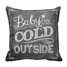 """Decorpillows Baby It's Cold Outside Chalkboard Snowflake Pillow Cover 18"""" x 18"""" Decorpillows http://www.amazon.com/dp/B011HR3ESY/ref=cm_sw_r_pi_dp_V-zMwb0T880AG"""