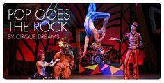 POP GOES THE ROCK by Cirque Dreams