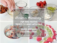 Christmas miscellany: festive treats to make with kids & other inspiring ideas. - Maflingo