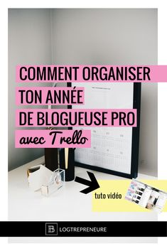 Comment planifier ton année et atteindre tes objectifs à tous les coups #blogging #blog #trello #blog #entrepreneure #entrepreneuse