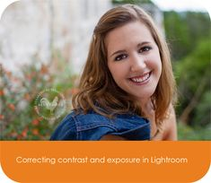How to correct exposure and contrast in Lightroom.  More importantly, how to know when you've corrected enough! From Digital Photography for Moms.