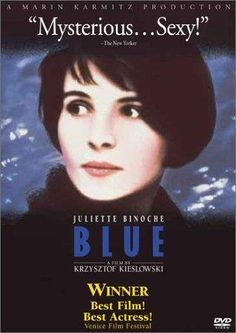 Three Colors: Blue (1993) dir. by Krzysztof Kieslowski. First of a trilogy of films dealing with contemporary French society concerns how the wife of a composer deals with the death of her husband and child.