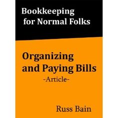 Organizing and Paying Bills [Article] (Bookkeeping for Normal Folks) (Kindle Edition)  http://free.best-gasgrill.com/redirector.php?p=B005FUYE7K  B005FUYE7K