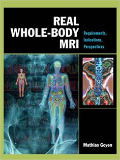 Real Whole-Body MRI 1st Edition is the first of its kind and offers a hands-on approach to the evolving field of whole-body MRI.