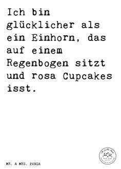 Spruch: Ich bin glücklicher als ein Einhorn, das auf einem Regenbogen sitzt und rosa Cupcakes isst. - Sprüche, Zitat, Zitate, Lustig, Weise Einhorn, Einhörner, Unicorn, Fantasiewelt, Freunde, witzig, Realität, Geschenk, rosa, glücklich, Glück, Cupcakes, Essen