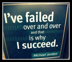 You will fail sometimes. It will only strengthen you for the next chance to succeed.