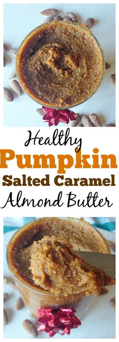 DIY Gourmet Nut Butter: Pumpkin Salted Caramel Almond Butter