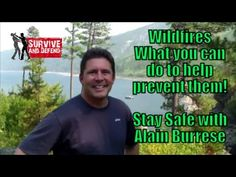 Wildfires: What you can do to help prevent them - Stay Safe with Alain Burrese