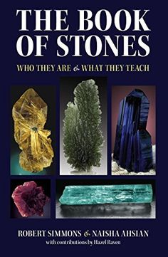 The Book of Stones: Who They Are and What They Teach: Robert Simmons, Naisha Ahsian: 9781556436680: AmazonSmile: Books