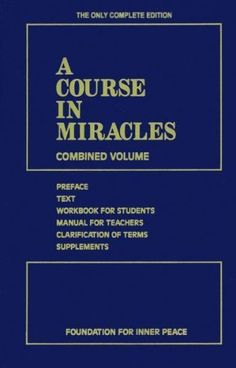 "A Course In Miracles by Foundation For Inner Peace. From Amazon: ""A Course in Miracles is a complete self-study spiritual thought system that teaches that the way to universal love and peace - or remembering God - is by undoing guilt through forgiving others, healing our relationships and making them holy."""
